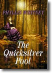 Cover image of Phyllis A. Whitney's The Quicksilver Pool, Center Point Publishing Large Print Premier Romance Series edition 2009. Click on the image to purchase the book.