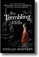 Cover image of Phyllis A. Whitney's The Trembling Hills. Hodder Great Reads edition, 2007.  Image copyright © Getty Images 2007.  Click on the image to purchase the book.